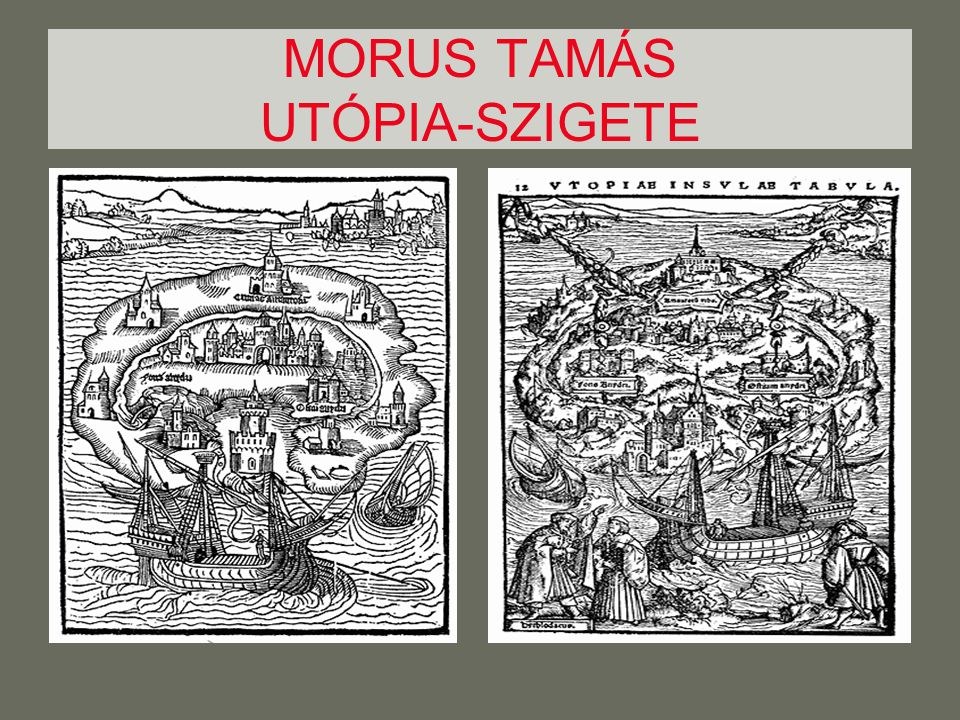 MORUS TAMÁS UTÓPIA-SZIGETE