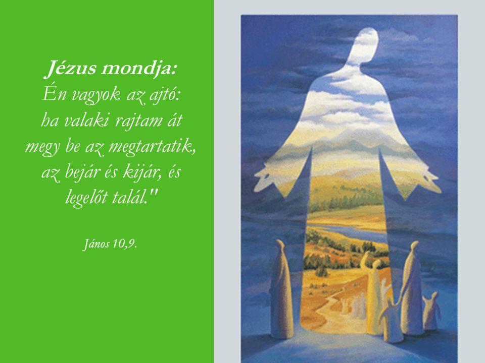 Jézus mondja: Én vagyok az ajtó:
