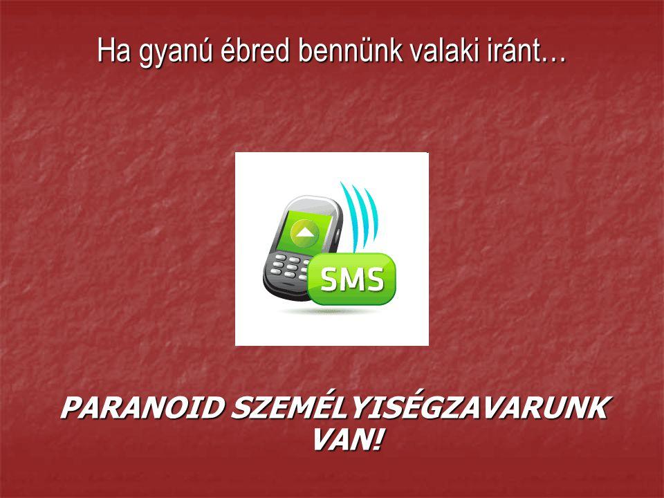 PARANOID SZEMÉLYISÉGZAVARUNK VAN!
