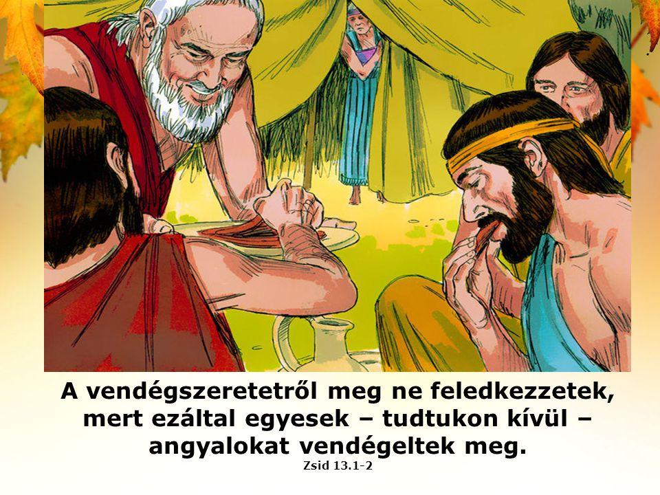 angyalokat vendégeltek meg.