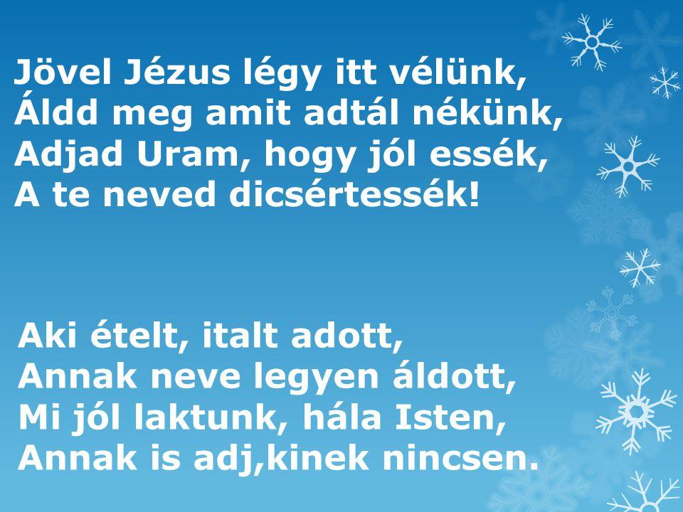 Jövel Jézus légy itt vélünk,