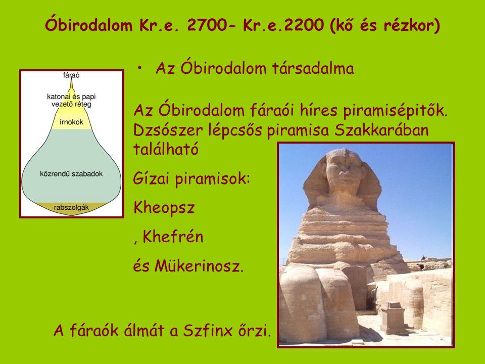 Óbirodalom Kr.e. 2700- Kr.e.2200 (kő és rézkor)