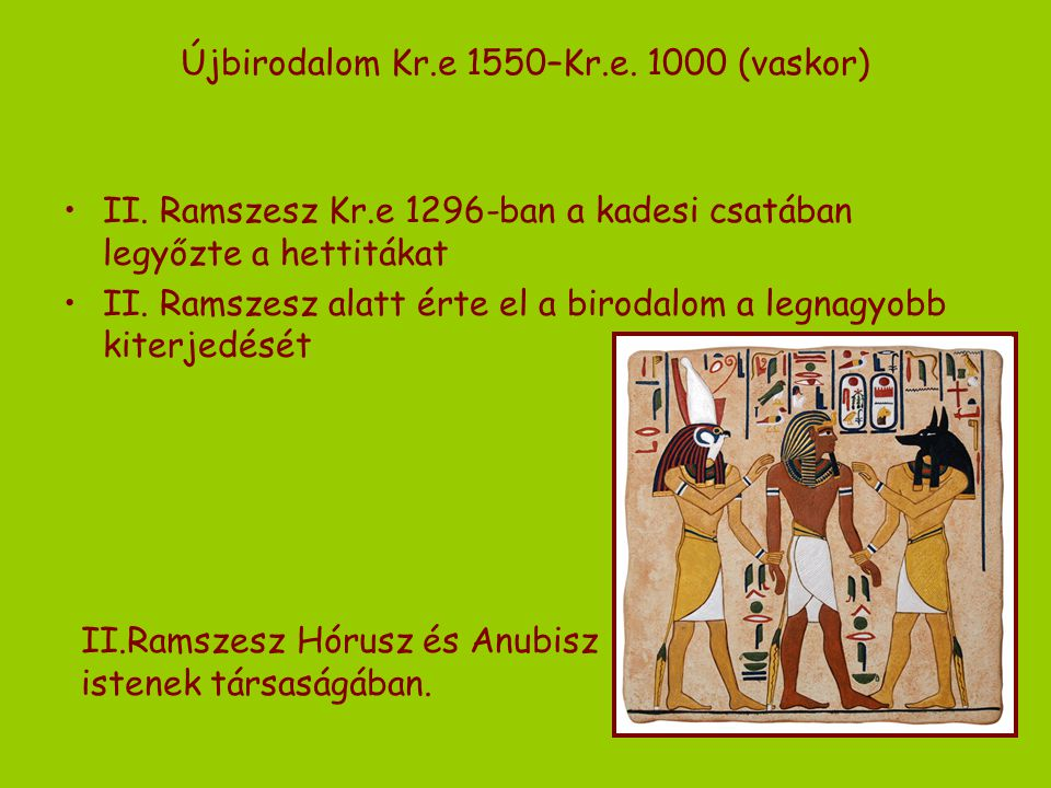 Újbirodalom Kr.e 1550–Kr.e. 1000 (vaskor)