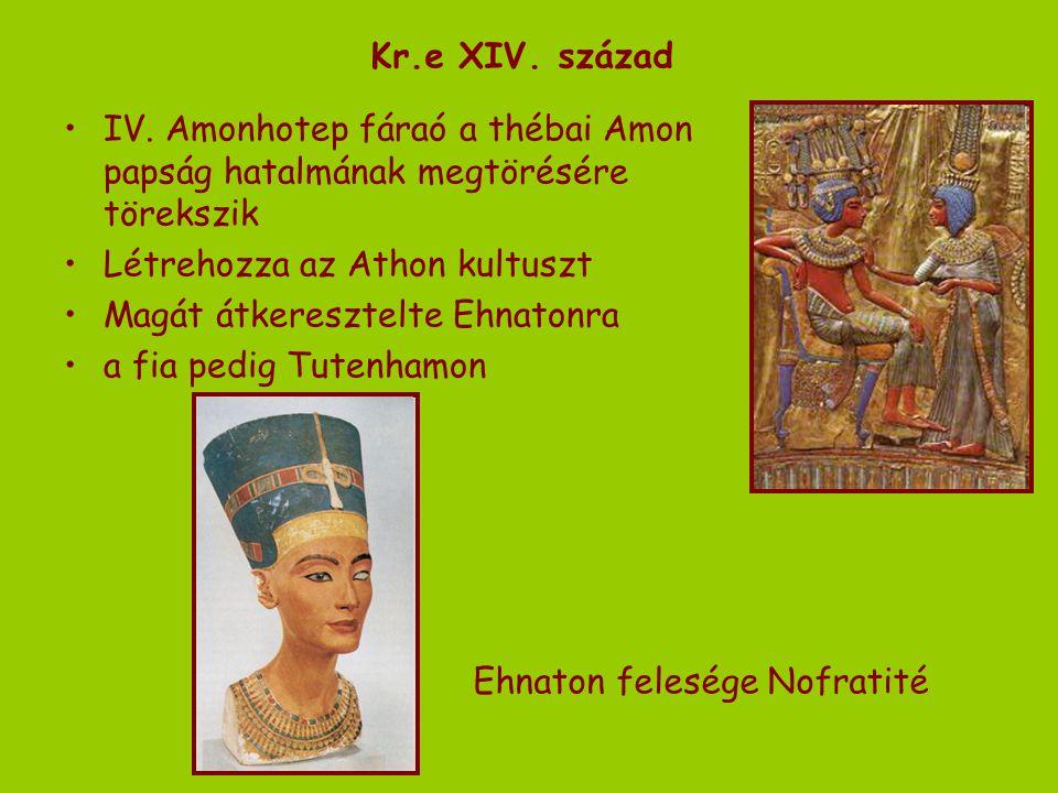 Kr.e XIV. század IV. Amonhotep fáraó a thébai Amon papság hatalmának megtörésére törekszik. Létrehozza az Athon kultuszt.