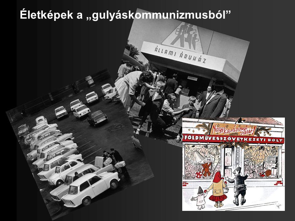"""Életképek a """"gulyáskommunizmusból"""