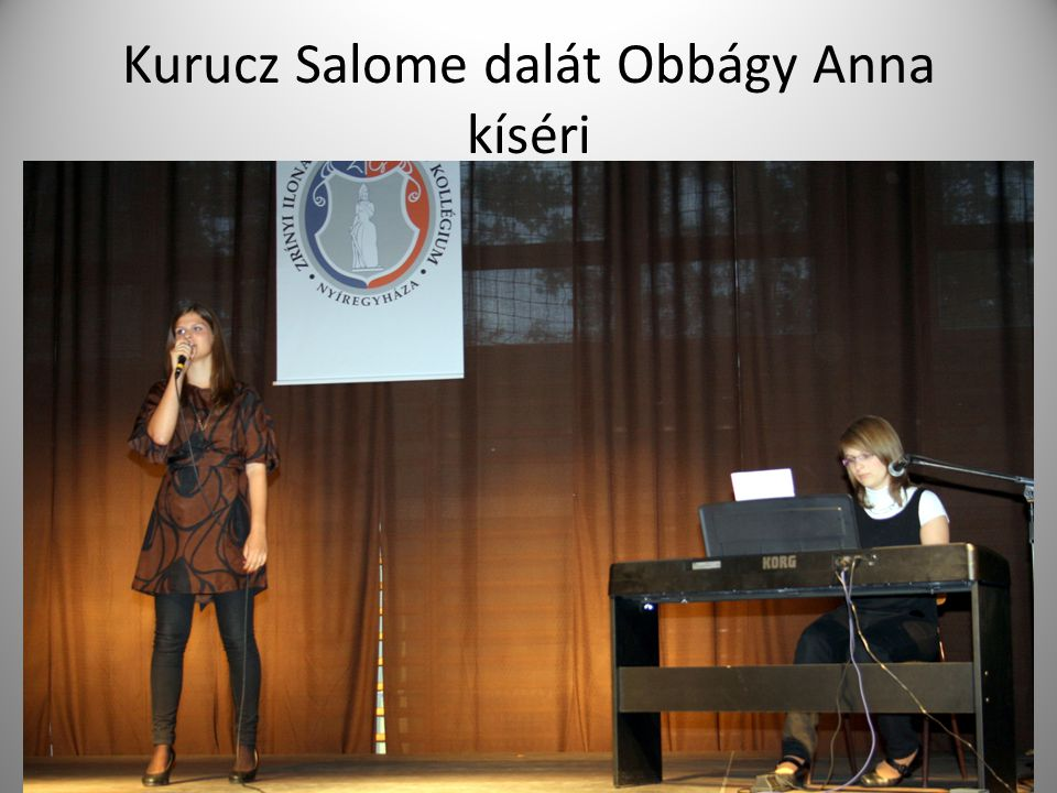 Kurucz Salome dalát Obbágy Anna kíséri
