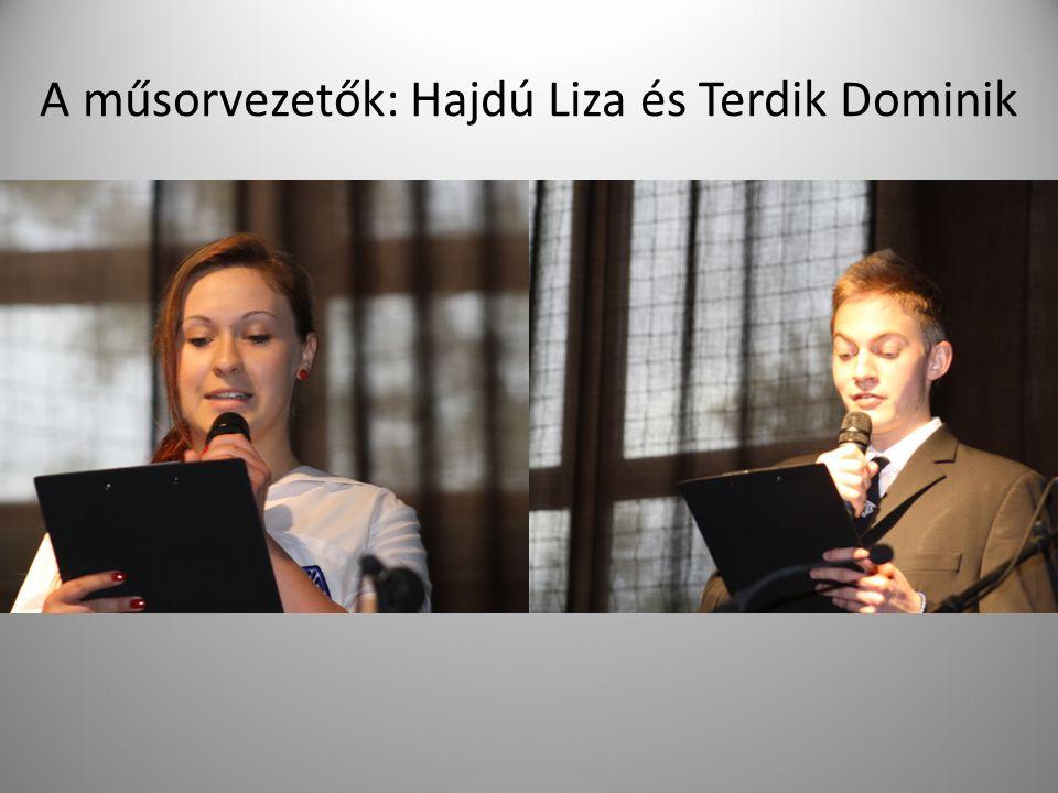 A műsorvezetők: Hajdú Liza és Terdik Dominik