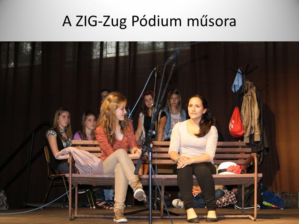 A ZIG-Zug Pódium műsora