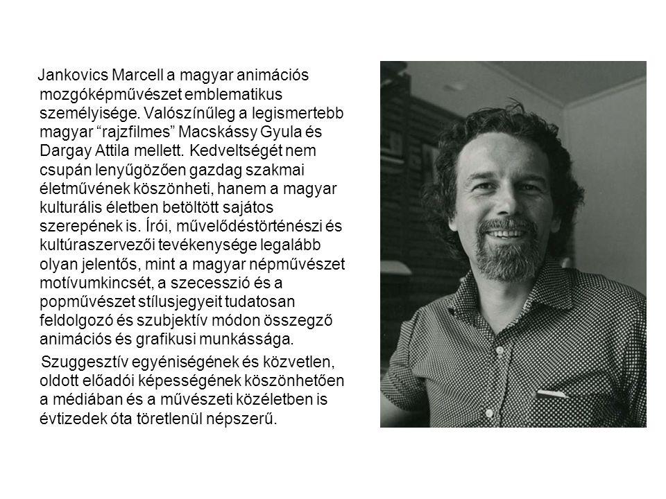 Jankovics Marcell a magyar animációs mozgóképművészet emblematikus személyisége. Valószínűleg a legismertebb magyar rajzfilmes Macskássy Gyula és Dargay Attila mellett. Kedveltségét nem csupán lenyűgözően gazdag szakmai életművének köszönheti, hanem a magyar kulturális életben betöltött sajátos szerepének is. Írói, művelődéstörténészi és kultúraszervezői tevékenysége legalább olyan jelentős, mint a magyar népművészet motívumkincsét, a szecesszió és a popművészet stílusjegyeit tudatosan feldolgozó és szubjektív módon összegző animációs és grafikusi munkássága.