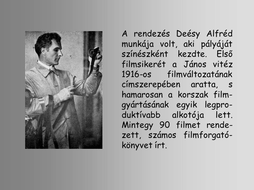 A rendezés Deésy Alfréd munkája volt, aki pályáját színészként kezdte