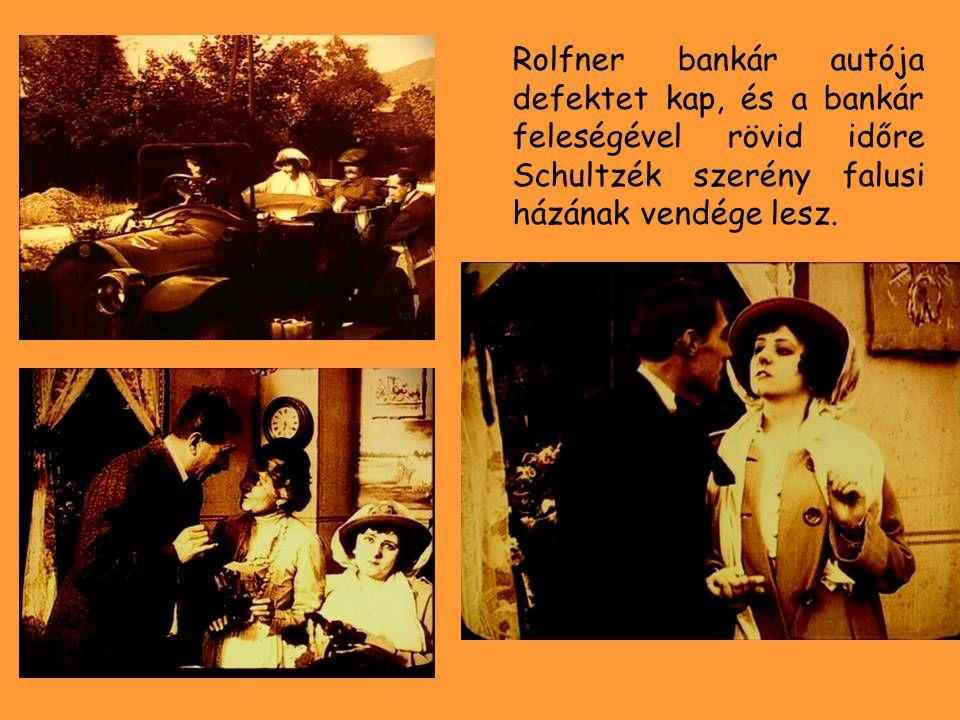 Rolfner bankár autója defektet kap, és a bankár feleségével rövid időre Schultzék szerény falusi házának vendége lesz.
