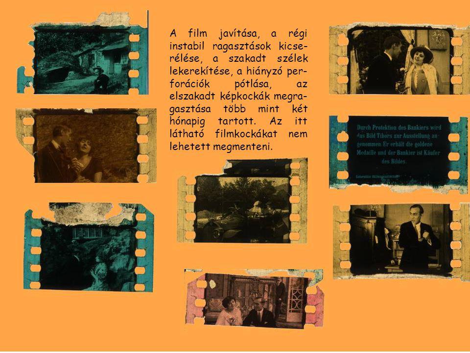 A film javítása, a régi instabil ragasztások kicse-rélése, a szakadt szélek lekerekítése, a hiányzó per-forációk pótlása, az elszakadt képkockák megra-gasztása több mint két hónapig tartott.