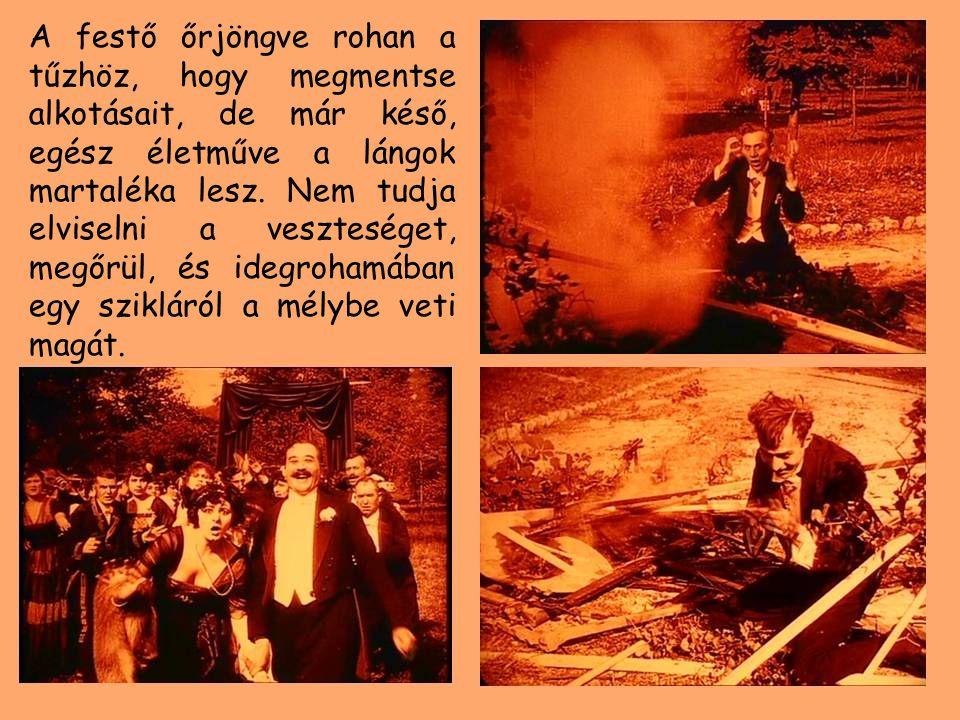 A festő őrjöngve rohan a tűzhöz, hogy megmentse alkotásait, de már késő, egész életműve a lángok martaléka lesz.