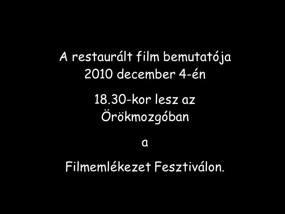 A restaurált film bemutatója 2010 december 4-én