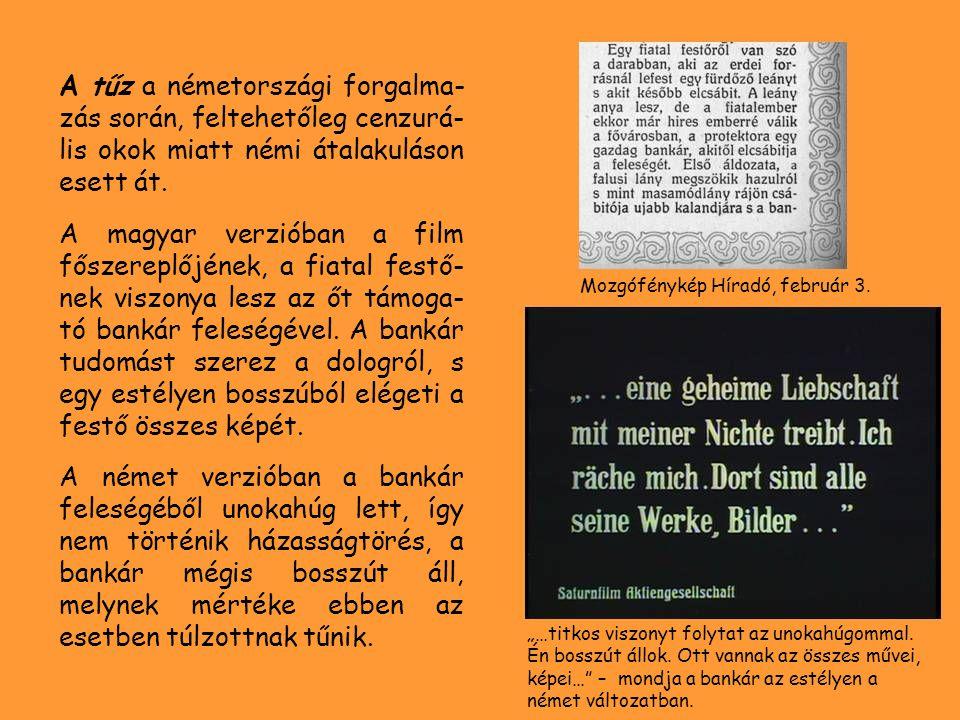 A tűz a németországi forgalma-zás során, feltehetőleg cenzurá-lis okok miatt némi átalakuláson esett át.
