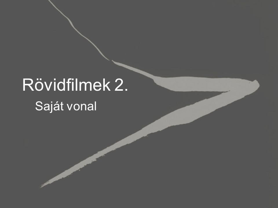 Rövidfilmek 2. Saját vonal