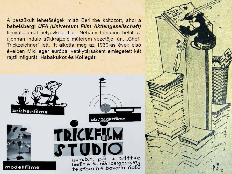 A beszűkült lehetőségek miatt Berlinbe költözött, ahol a babelsbergi UFA (Universum Film Aktiengesellschaft) filmvállalatnál helyezkedett el.