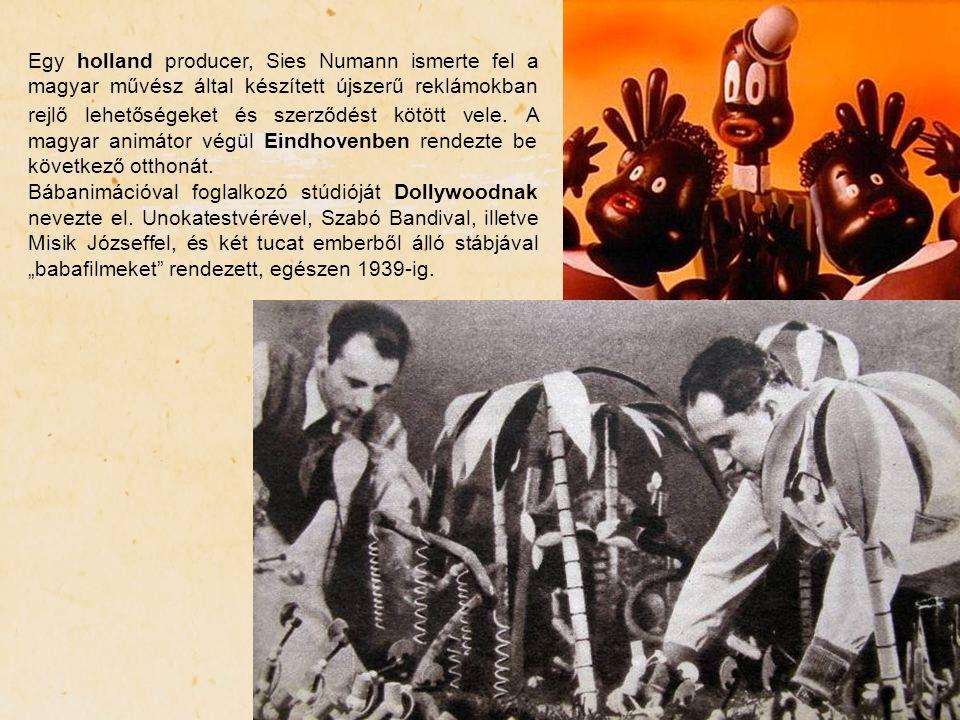 Egy holland producer, Sies Numann ismerte fel a magyar művész által készített újszerű reklámokban rejlő lehetőségeket és szerződést kötött vele. A magyar animátor végül Eindhovenben rendezte be következő otthonát.
