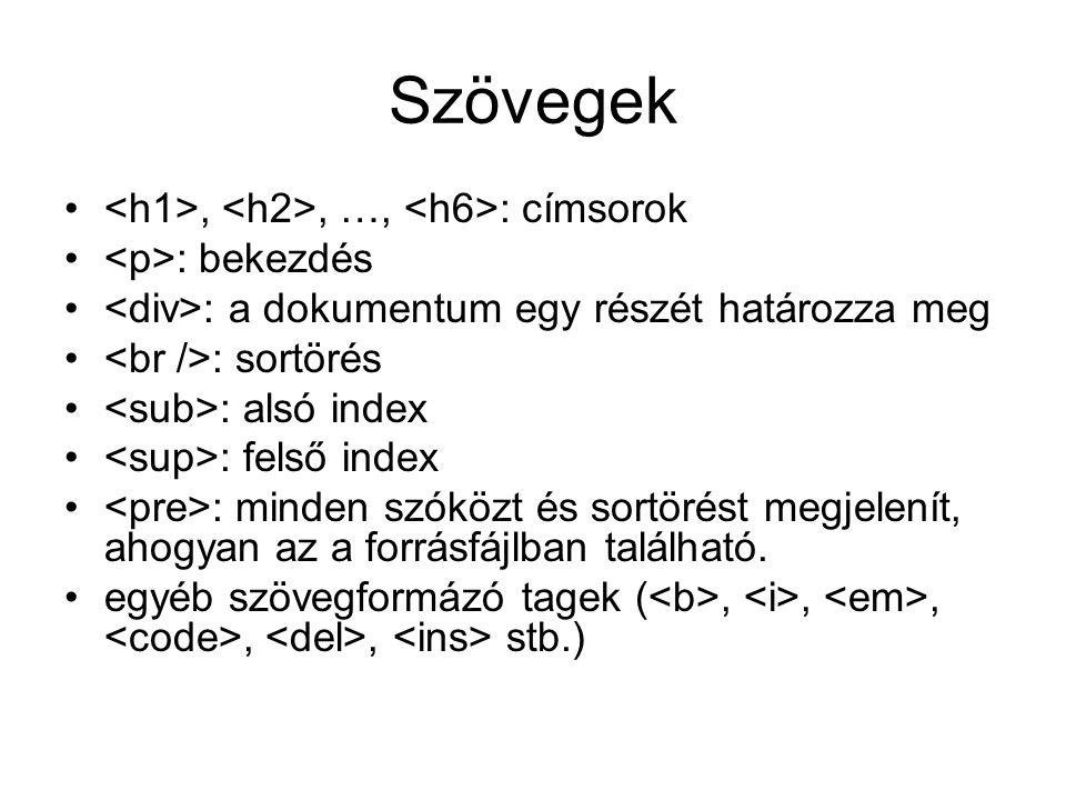 Szövegek <h1>, <h2>, …, <h6>: címsorok