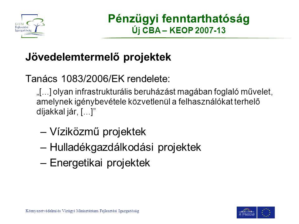 Pénzügyi fenntarthatóság Új CBA – KEOP 2007-13