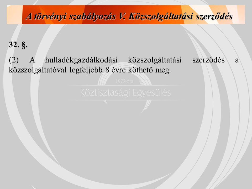 A törvényi szabályozás V. Közszolgáltatási szerződés