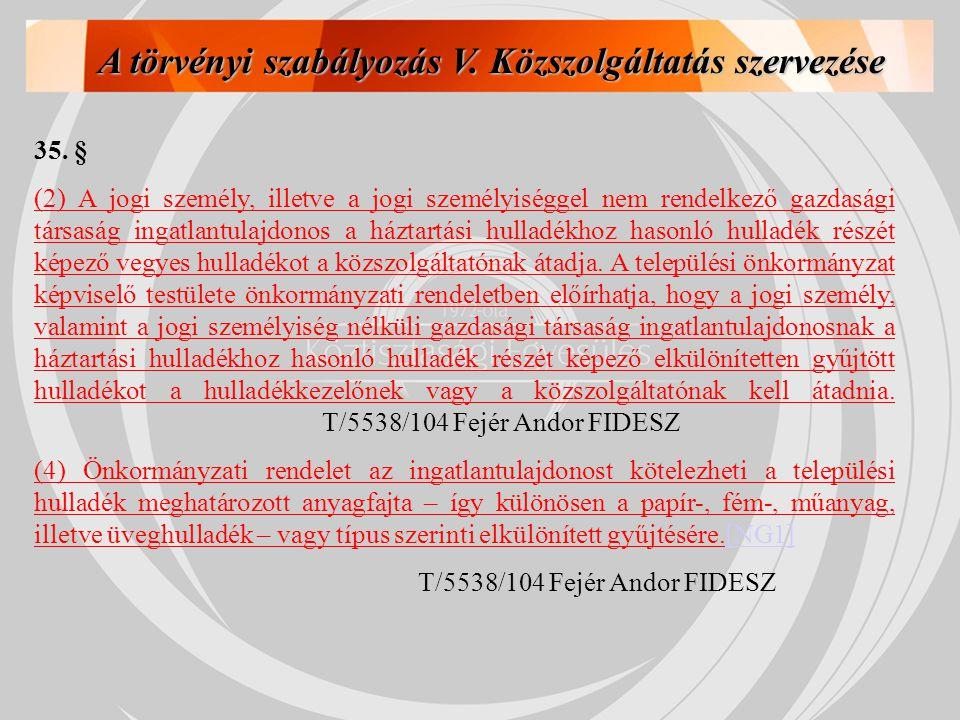 A törvényi szabályozás V. Közszolgáltatás szervezése