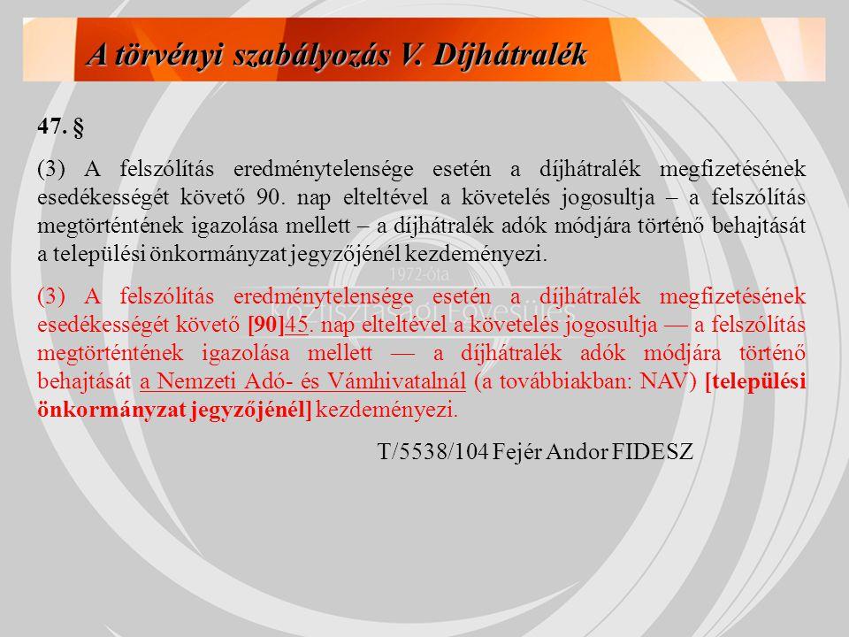 A törvényi szabályozás V. Díjhátralék