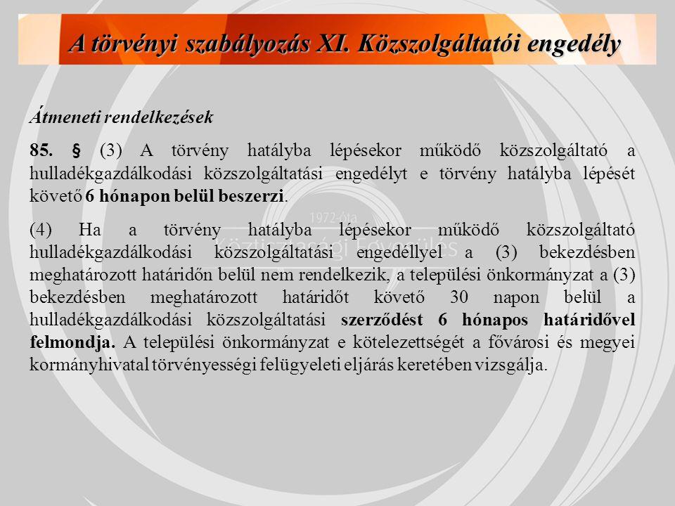 A törvényi szabályozás XI. Közszolgáltatói engedély