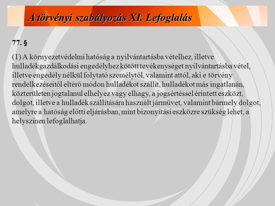 A törvényi szabályozás XI. Lefoglalás