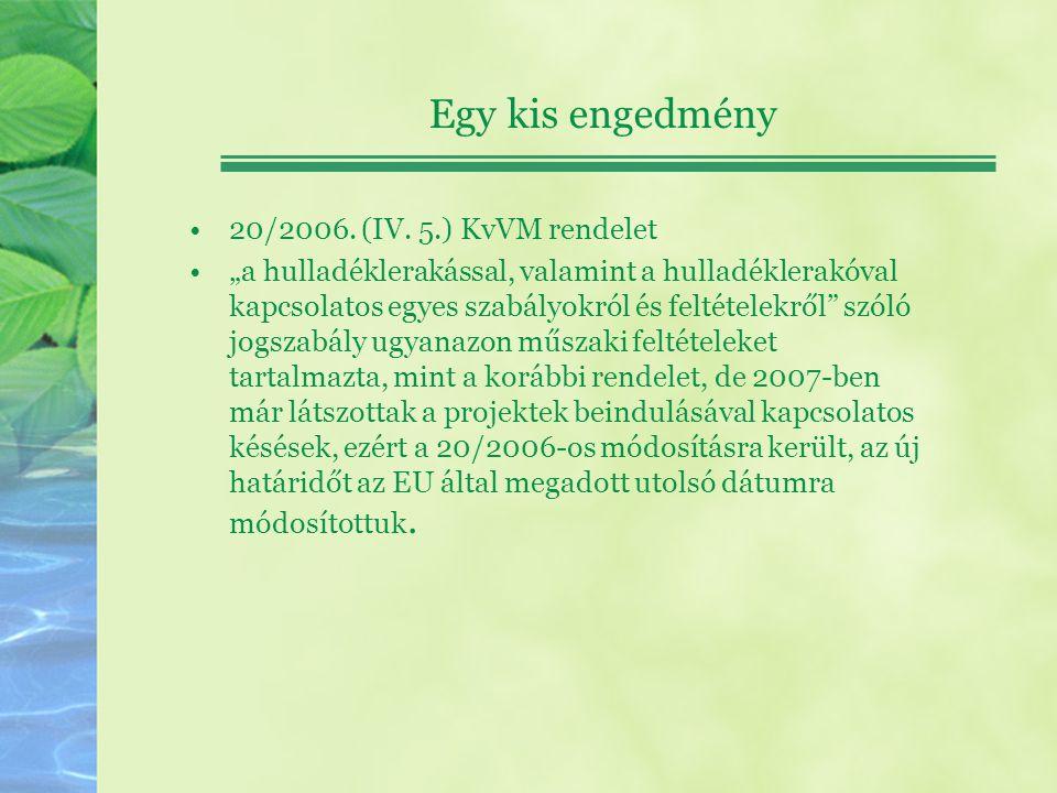 Egy kis engedmény 20/2006. (IV. 5.) KvVM rendelet