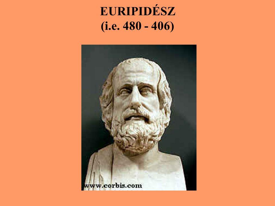 EURIPIDÉSZ (i.e. 480 - 406)