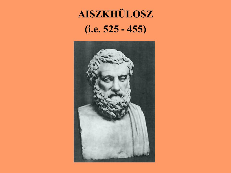 AISZKHÜLOSZ (i.e. 525 - 455)