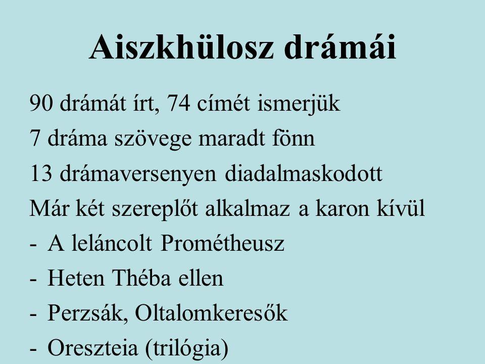 Aiszkhülosz drámái 90 drámát írt, 74 címét ismerjük