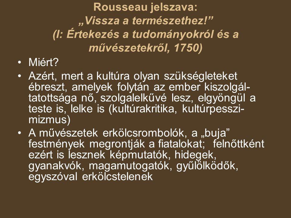 """Rousseau jelszava: """"Vissza a természethez"""