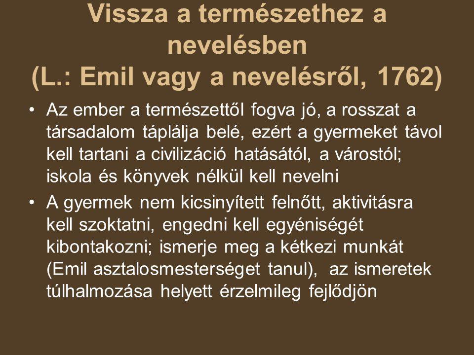Vissza a természethez a nevelésben (L.: Emil vagy a nevelésről, 1762)