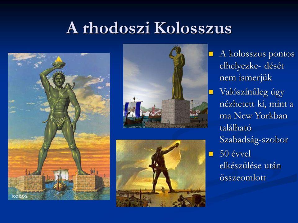 A rhodoszi Kolosszus A kolosszus pontos elhelyezke- dését nem ismerjük