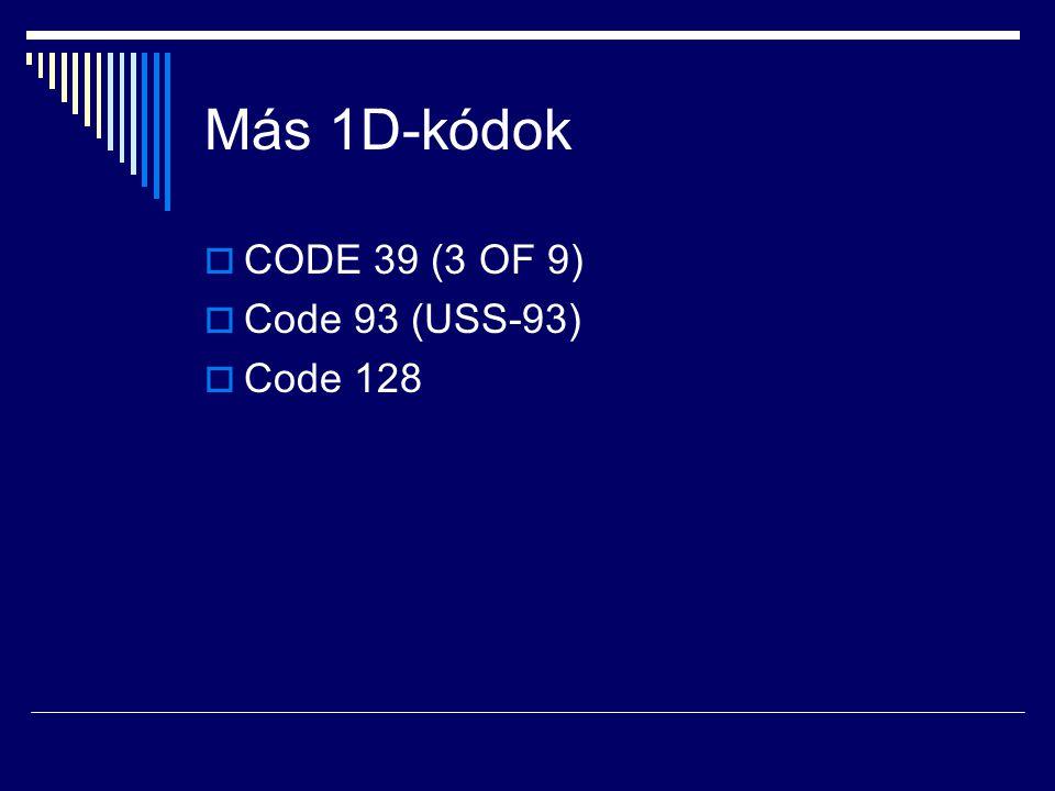 Más 1D-kódok CODE 39 (3 OF 9) Code 93 (USS-93) Code 128