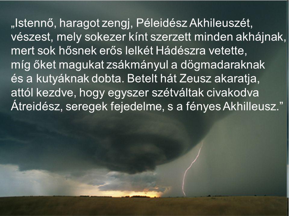 """""""Istennő, haragot zengj, Péleidész Akhileuszét,"""