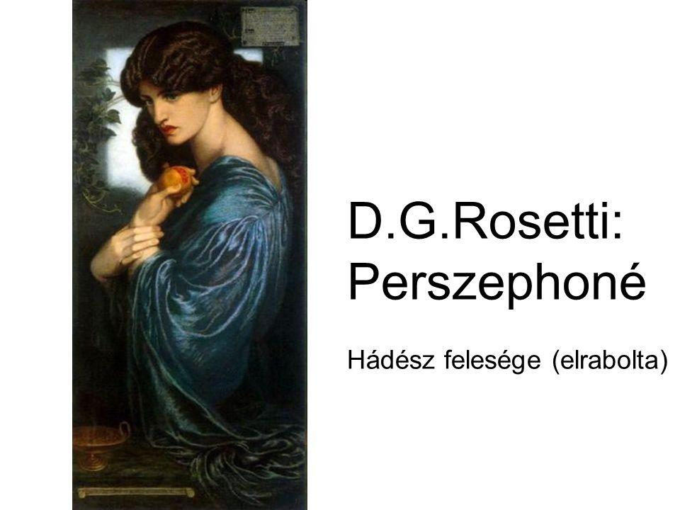 D.G.Rosetti: Perszephoné Hádész felesége (elrabolta)