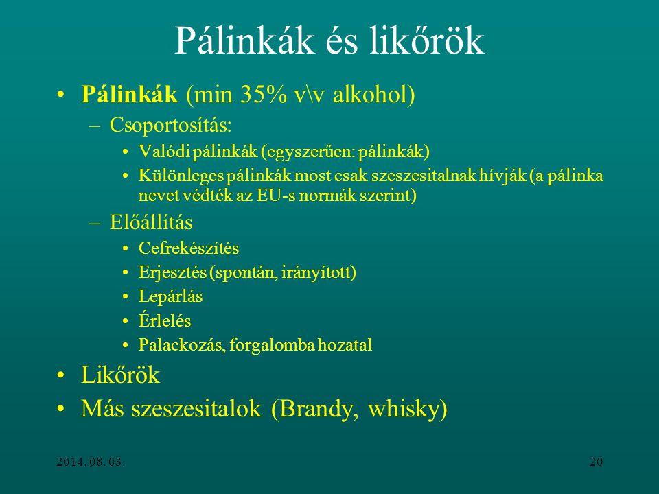 Pálinkák és likőrök Pálinkák (min 35% v\v alkohol) Likőrök