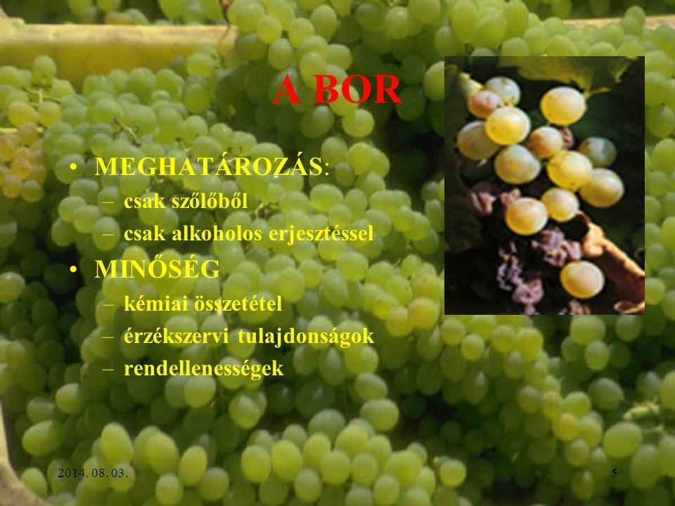 A BOR MEGHATÁROZÁS: MINŐSÉG csak szőlőből csak alkoholos erjesztéssel