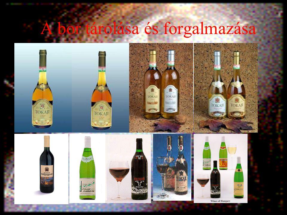 A bor tárolása és forgalmazása