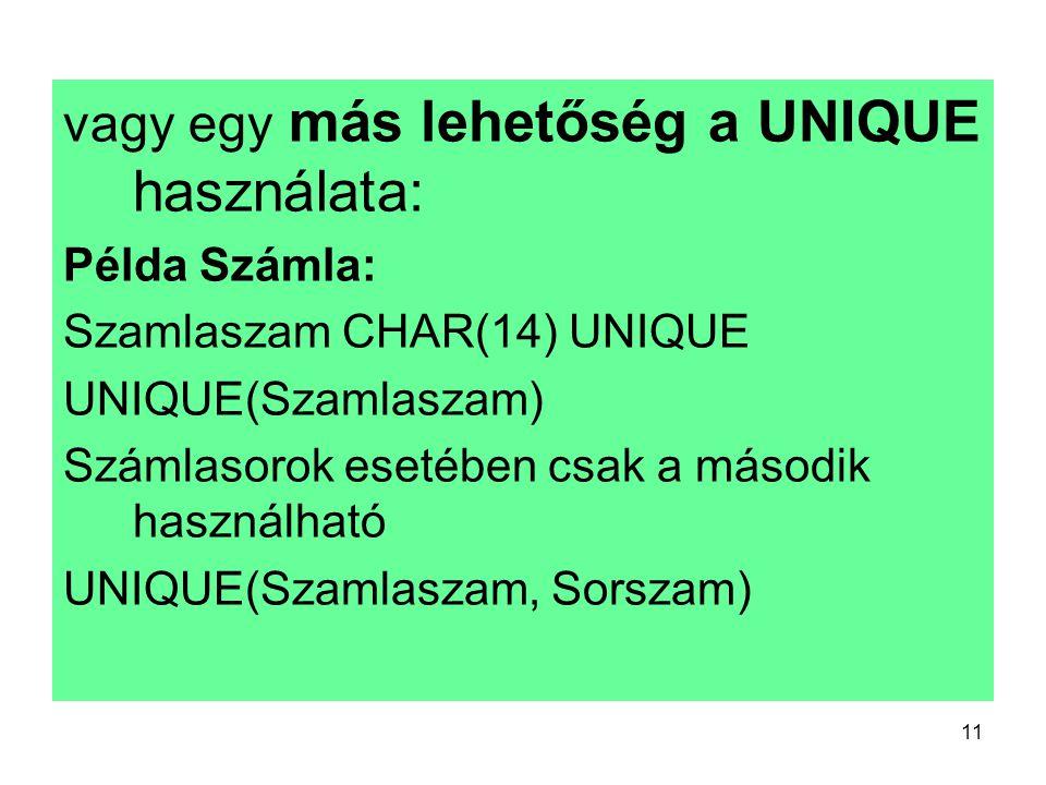 vagy egy más lehetőség a UNIQUE használata: