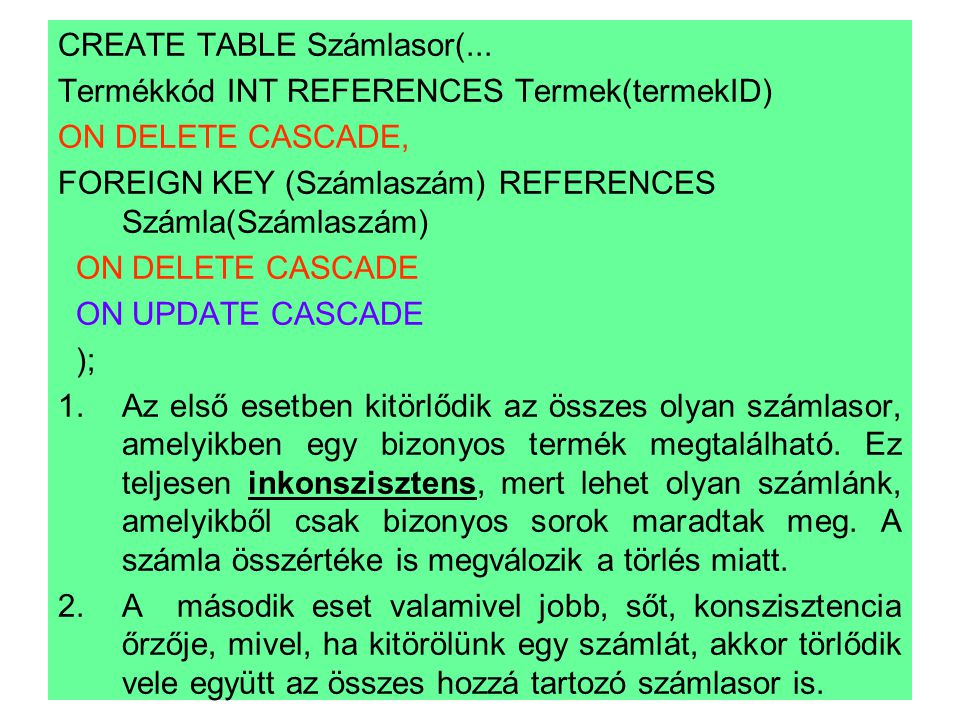 CREATE TABLE Számlasor(...