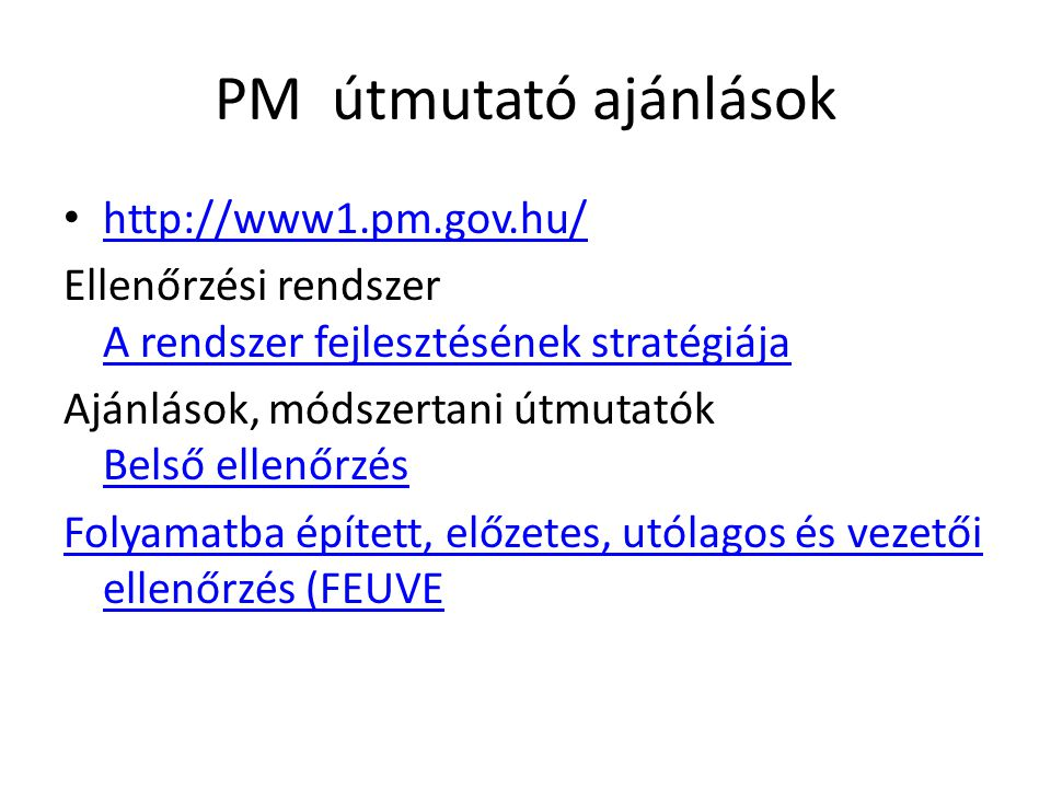 PM útmutató ajánlások http://www1.pm.gov.hu/