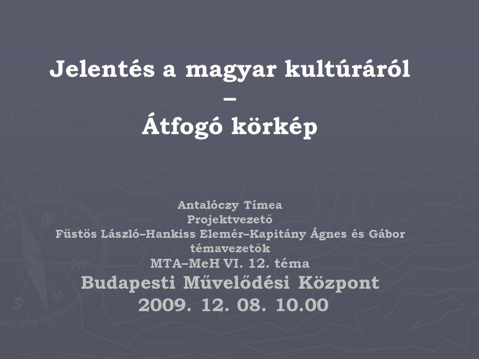 Jelentés a magyar kultúráról – Átfogó körkép
