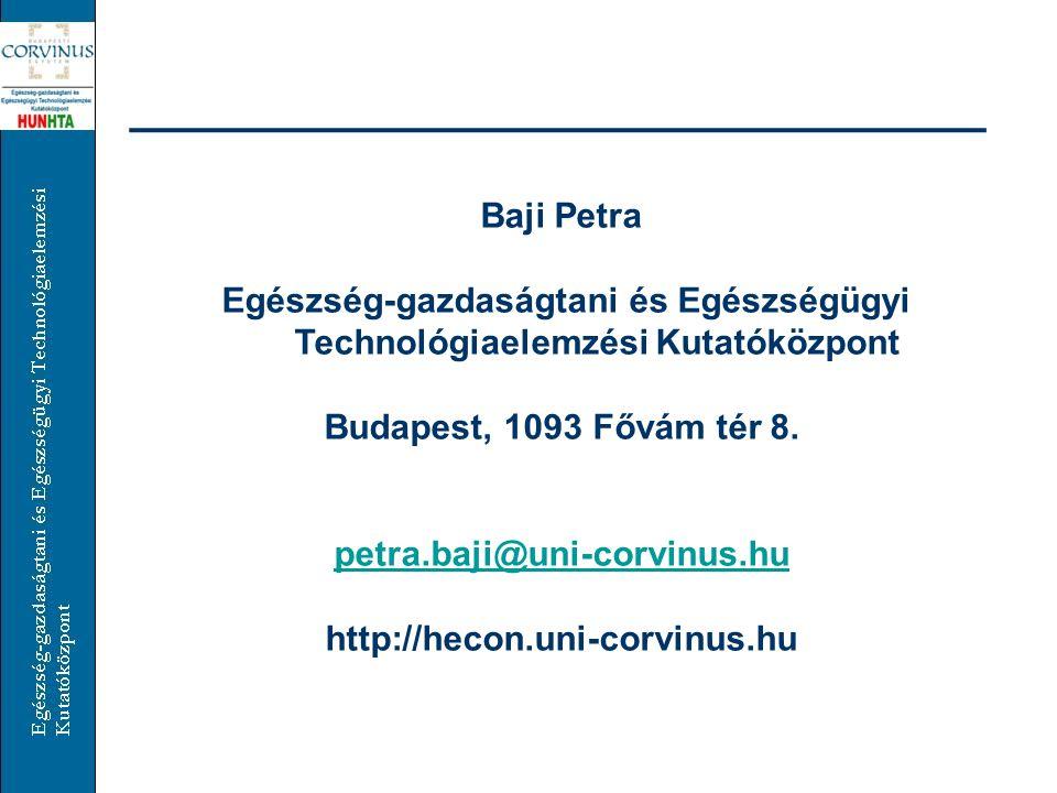 Baji Petra Egészség-gazdaságtani és Egészségügyi Technológiaelemzési Kutatóközpont. Budapest, 1093 Fővám tér 8.