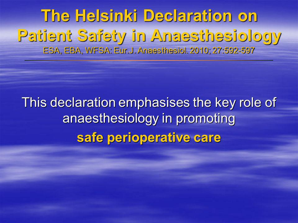 The Helsinki Declaration on Patient Safety in Anaesthesiology