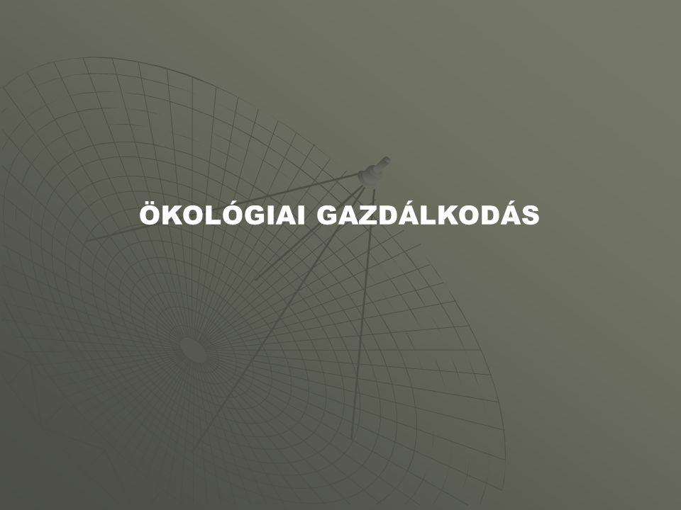 ÖKOLÓGIAI GAZDÁLKODÁS