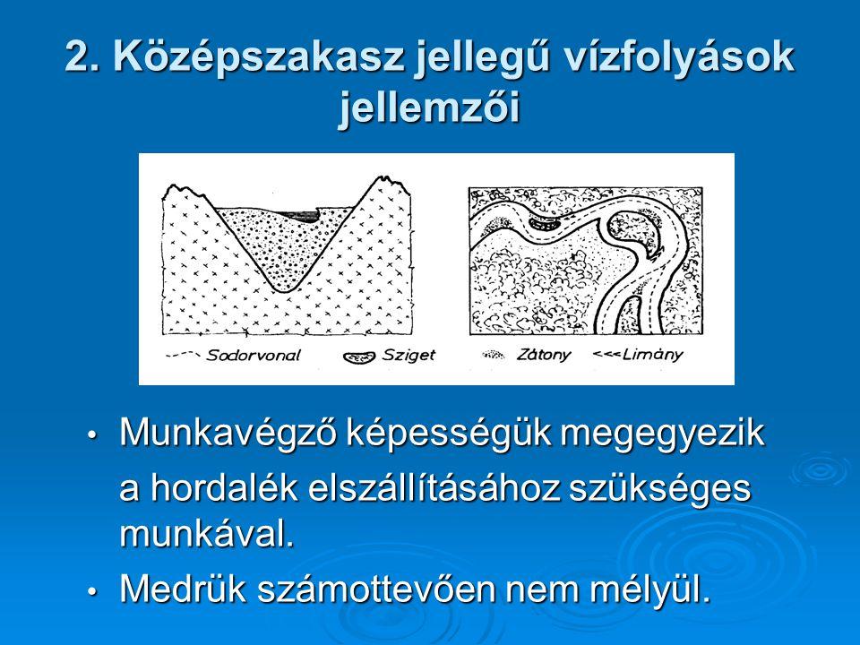 2. Középszakasz jellegű vízfolyások jellemzői